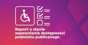 Raport o stanie zapewniania dostępności podmiotu publicznego